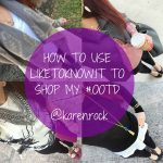 How to Use LiketoKnow.it to Shop my #OOTD