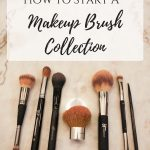 How to Start Your Makeup Brush Collection