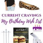 Current Cravings: My Birthday Wish List