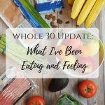 Whole30 Halfway Mark | What I've Been Eating & Feeling