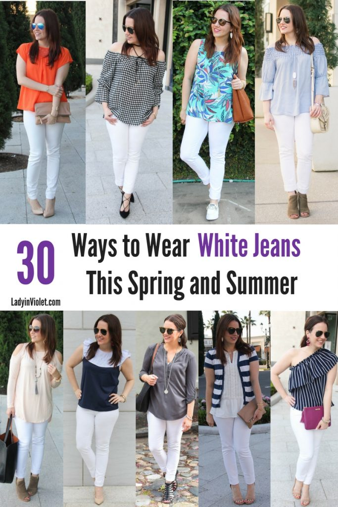 30 Ways to Wear White Jeans in Spring and Summer | Outfits with White Jeans | Spring Outfit | Summer Outfits | Lady in Violet Houston Fashion Blogger