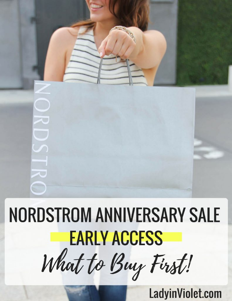 nordstrom anniversary sale 2017 early access what to buy first