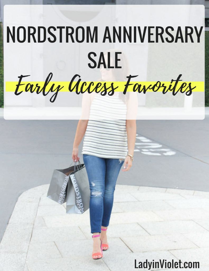 NORDSTROM ANNIVERSARY SALE EARLY ACCESS FAVORITES 2018 | NSALE | Houston Fashion Blogger Lady in Violet