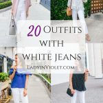 20 Outfits with White Jeans for Summer
