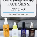 Current Beauty Favorites: Face Oils & Serums