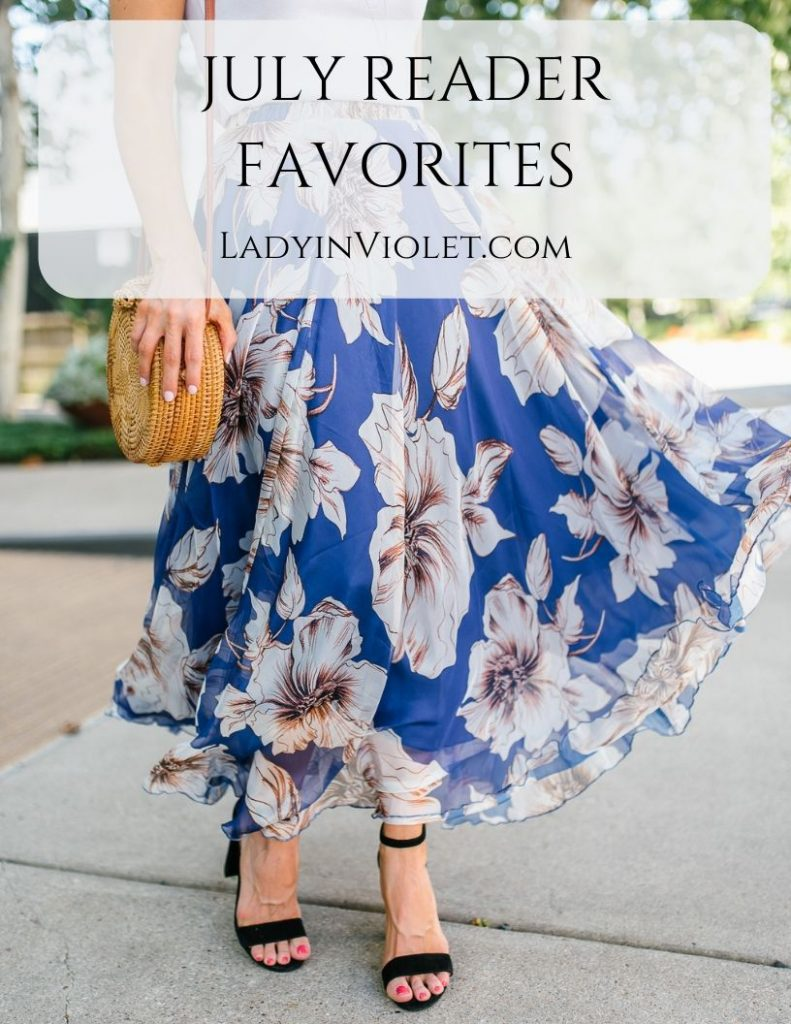 july reader favorites | Houston Fashion Blog Lady in Violet