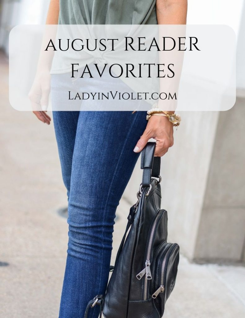 august reader favorites | Everyday Fashion Blogger Lady in Violet