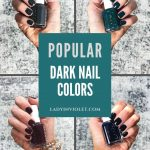 Top 5 Dark Nail Colors to Try This Season