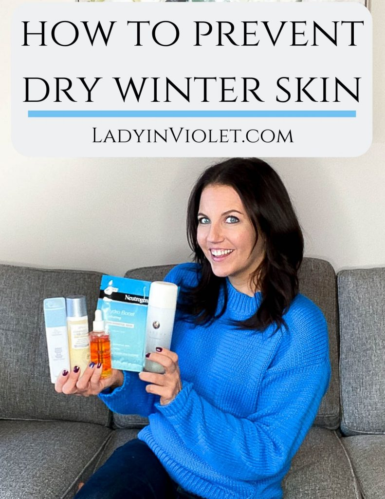how to prevent dry winter skin | winter skincare tips | Beauty Blogger Lady in Violet