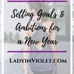 Setting Goals and Ambitions for a New Year
