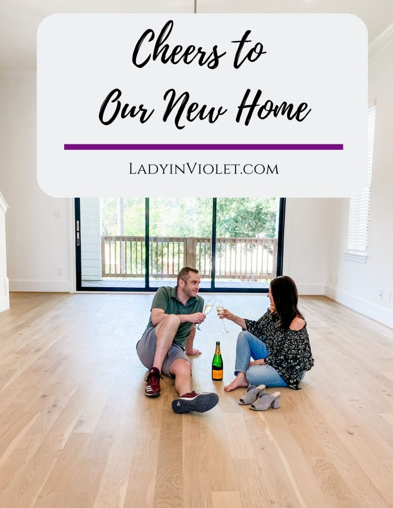 new home | champagne toast | home design | Houston Lifestyle Blog Lady in Violet