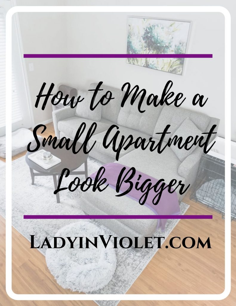 how to make a small apartment look bigger | home decor | Houston Lifestyle Blogger Lady in Violet