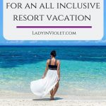 What to Pack for an All Inclusive Resort Vacation