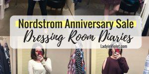 Nordstrom Anniversary Sale 2017: Dressing Room Diaries